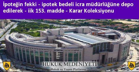 İpoteğin fekki - ipotek bedeli icra müdürlüğüne depo edilerek - İİK 153. madde Koleksiyonu