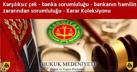 Karşılıksız çek  - Banka sorumluluğu - Bankanın hamilin zararından sorumluluğu Koleksiyonu