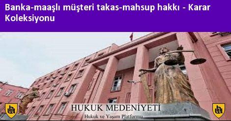 BANKA-MAAŞLI MÜŞTERİ TAKAS-MAHSUP HAKKI Koleksiyonu