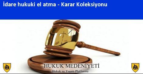 İdare Hukuki El Atma  Koleksiyonu