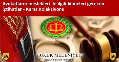 Avukatların  meslekleri ile ilgili bilmeleri gereken içtihatlar Koleksiyonu