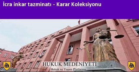 İCRA İNKAR TAZMİNATI Koleksiyonu