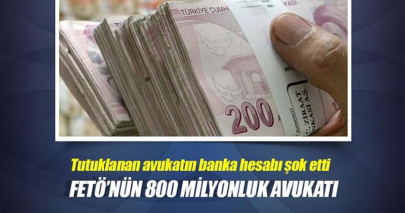 Fetö'nün 800 milyonluk avukatı