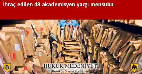 İhraç edilen 48 akademisyen yargı mensubu