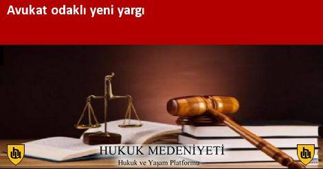 Avukat odaklı yeni yargı