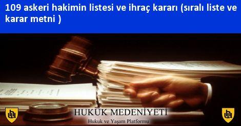109 askeri hakimin listesi ve ihraç kararı (sıralı liste ve karar metni )