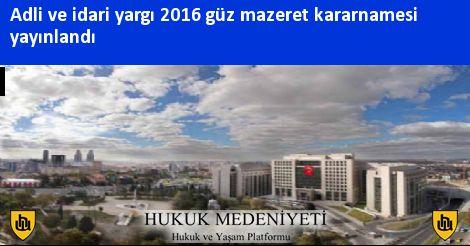 Adli ve idari yargı 2016 güz mazeret kararnamesi yayınlandı