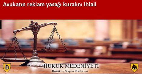 Avukatın reklam yasağı kuralını ihlali