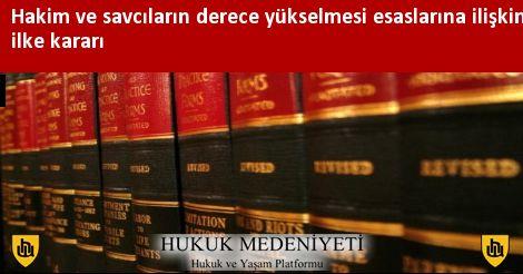 Hakim ve savcıların derece yükselmesi esaslarına ilişkin ilke kararı