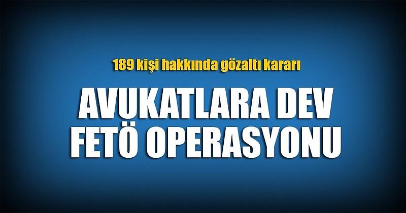 İstanbul'da fetö operasyonu; 189 avukat hakkında gözaltı kararı