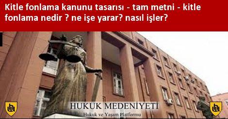 Kitle fonlama kanunu tasarısı - Tam metni - Kitle fonlama nedir ? Ne işe yarar? Türkiye'de fon bulabilir miyim?