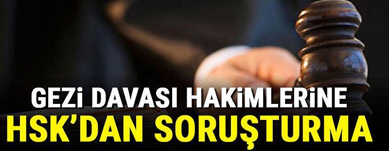 Gezi Davası'nın mahkeme üyelerine HSK'dan soruşturma