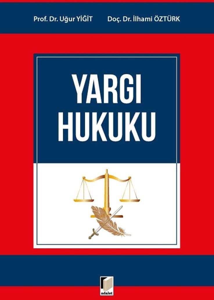 Prof.Dr. Uğur Yiğit ve Doç.Dr. İlhami Öztürk'ten alanında ilk eser : Yargı Hukuku