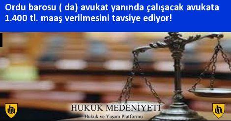e49878e9b380f Ordu barosu ( da) avukat yanında çalışacak avukata 1.400 tl. maaş  verilmesini tavsiye ediyor